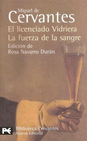 El licenciado Vidriera / La fuerza de la sangre