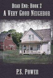 A Very Good Neighbor (Dead End #2)