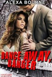 Dance Away, Danger (Hanover Haven, #1)