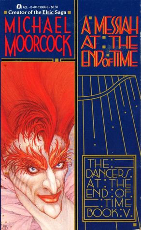 A Messiah at the End of Time (Dancers at the End of Time, #5)
