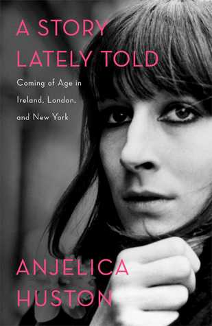 A Story Lately Told: Coming of Age in Ireland, London, and New York