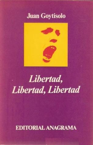 Libertad, libertad, libertad