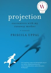 Projection: Encounters with My Runaway Mother Pdf Book
