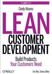 Lean Customer Development: Building Products Your Customers Will Buy Pdf Book