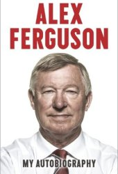 Alex Ferguson: My Autobiography Pdf Book