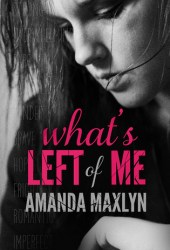 What's Left of Me (What's Left of Me, #1) Book Pdf