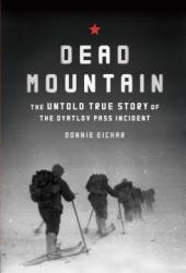 Dead Mountain: The Untold True Story of the Dyatlov Pass Incident Book Pdf