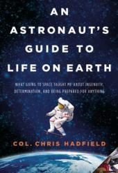 An Astronaut's Guide to Life on Earth Pdf Book
