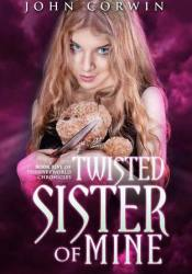 Twisted Sister of Mine (Overworld Chronicles, #5) Pdf Book