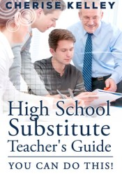 High School Substitute Teacher's Guide: YOU CAN DO THIS Pdf Book