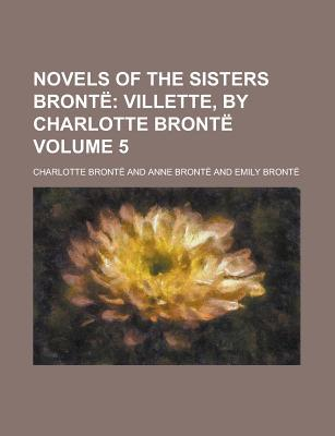 Novels of the Sisters Brontë Volume 5