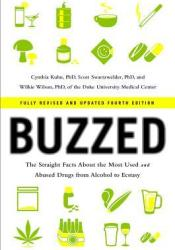 Buzzed: The Straight Facts about the Most Used & Abused Drugs from Alcohol to Ecstasy Pdf Book