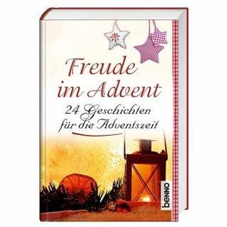 Freude im Advent - 24 Geschichten für die Adventszeit