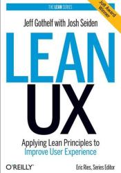 Lean UX: Applying Lean Principles to Improve User Experience Pdf Book