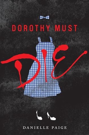 Dorothy Must Die Book Cover