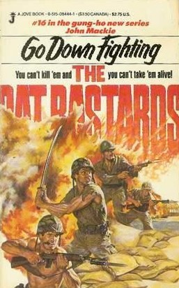 Go Down Fighting (The Rat Bastards #16)