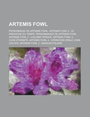 Artemis Fowl: Artemis Fowl 6: Le Paradoxe Du Temps, Artemis Fowl 5: Colonie Perdue, Artemis Fowl 3: Code Eternite
