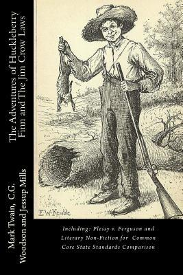 The Adventures of Huckleberry Finn and the Jim Crow Laws: Including: Plessy V. Ferguson and Literary Non-Fiction for Common Core State Standards Compa
