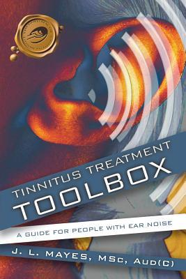 Tinnitus Treatment Toolbox: A Guide for People with Ear Noise