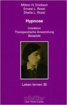 Hypnose Induktion   Psychotherapeutische Anwendung   Beispiele