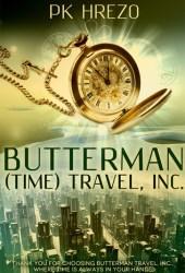 Butterman (Time) Travel, Inc. (Butterman Travel series #1) Pdf Book