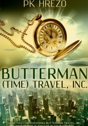 Butterman (Time) Travel, Inc. (Butterman Travel series #1) Pdf Book