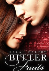 Bitter Fruits (Eden's Fall, #1) Pdf Book