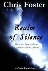 Realm of Silence: Music Has Been Outlawed, Criminals Will Be...Silenced