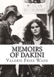 Memoirs of Dakini: True Confessions of a Former Flower Child Pdf Book