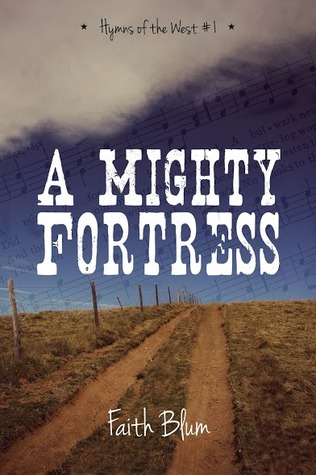 A Mighty Fortress (Hymns of the West #1)