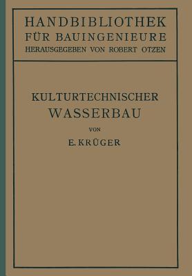 Kulturtechnischer Wasserbau: III.Teil Wasserbau 7.Band
