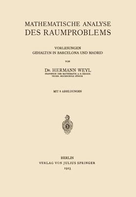 Mathematische Analyse Des Raumproblems: Vorlesungen, Gehalten in Barcelona Und Madrid