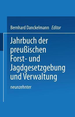 Jahrbuch Der Preussischen Forst- Und Jagdgesetzgebung Und Verwaltung: Neunzehnter Band