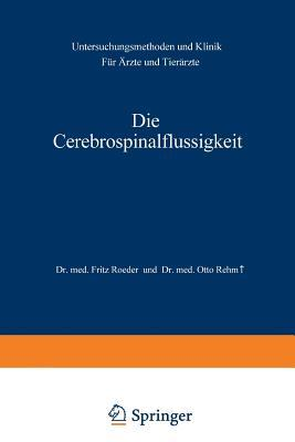 Die Cerebrospinalflussigkeit: Untersuchungsmethoden Und Klinik Fur Arzte Und Tierarzte