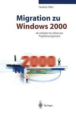 Migration Zu Windows 2000: Leitfaden Fur Effizientes Projektmanagement