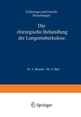 Die Chirurgische Behandlung Der Lungentuberkulose: Erfahrungen Und Kritische Betrachtungen