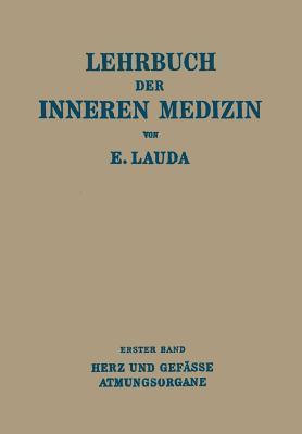 Lehrbuch Der Inneren Medizin: Erster Band Die Krankheiten Des Herzens Und Der Gefasse Die Krankheiten Der Atmungsorgane