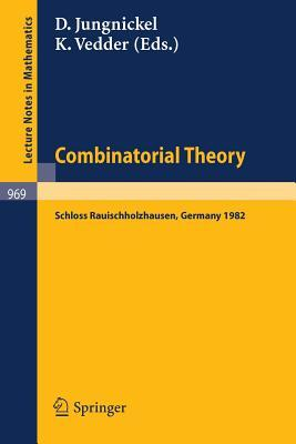 Combinatorial Theory: Proceedings of a Conference Held at Schloss Rauischholzhausen, May 6-9, 1982