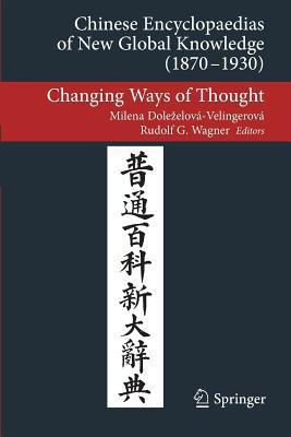 Chinese Encyclopaedias of New Global Knowledge (1870-1930): Changing Ways of Thought