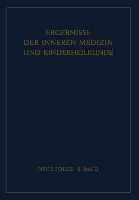 Ergebnisse der inneren Medizin und Kinderheilkunde: Neue Folge; 8. Band