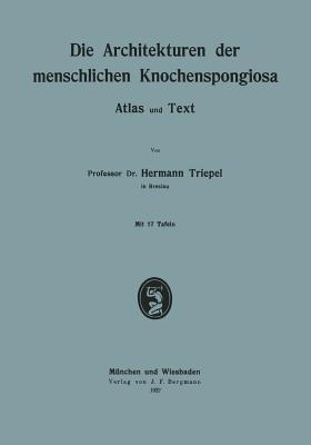 Die Architekturen Der Menschlichen Knochenspongiosa: Atlas Und Text