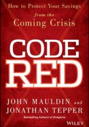Code Red: How to Protect Your Savings from the Coming Crisis Pdf Book