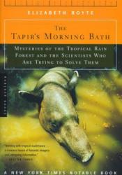 The Tapir's Morning Bath: Mysteries of the Tropical Rain Forest and the Scientists Who Are Trying to Solve Them Pdf Book