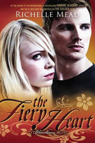The Fiery Heart (Bloodlines, #4)