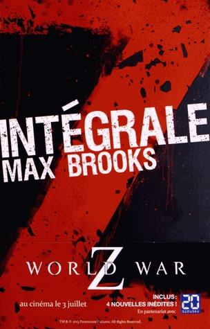 Intégrale Z: World War Z / Closure, Limited et autres histoires de zombies / Guide de survie en territoire zombie