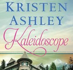 Book Review – Kaleidoscope (Colorado Mountain #6) by Kristen Ashley