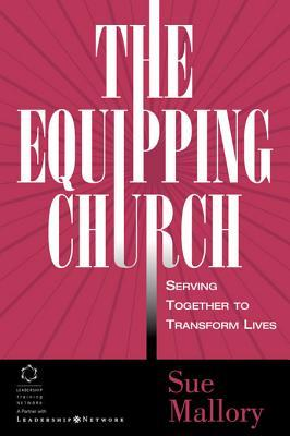 The Equipping Church: Serving Together to Transform Lives