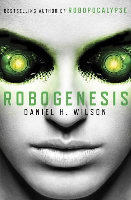 Robogenesis (Robopocalypse, #2)