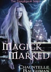 Magick Marked (DarqRealm #1) Pdf Book