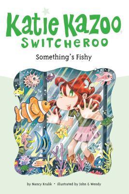 Something's Fishy (Katie Kazoo, Switcheroo, #26)